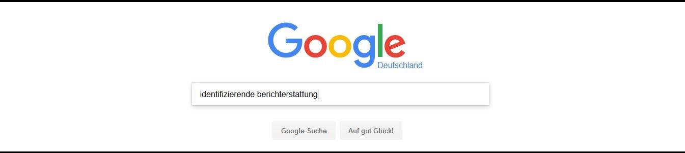 Google Suchanfrage: Identifizierende Berichterstattung